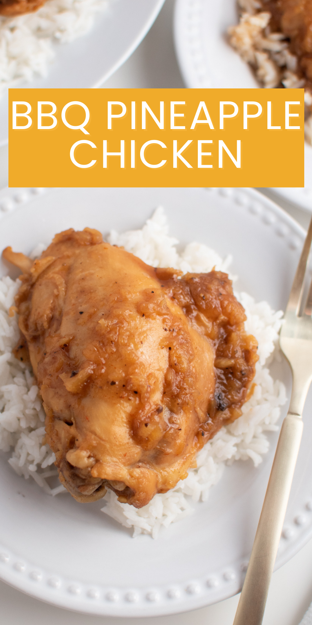 Pinterest graphic with text and BBQ pineapple chicken.
