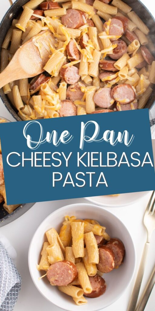 Pinterest graphic with text and collage of cheesy kielbasa pasta.