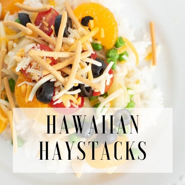 Graphic with close up of Hawaiian haystacks and text overlay.