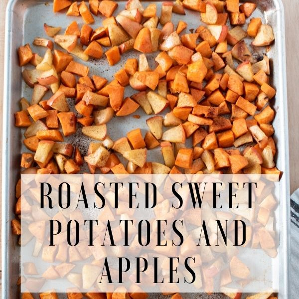 Graphic with sheet pan of roasted sweet potatoes and apples and text overlay.